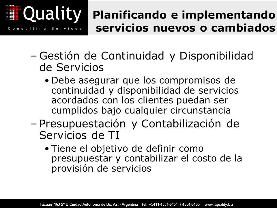 Tacuarí 163 2º B Ciudad Autónoma de Bs. As. - Argentina Tel: +5411-4331-6454 / 4334-6165 www.itquality.biz –Gestión de Continuidad y Disponibilidad de