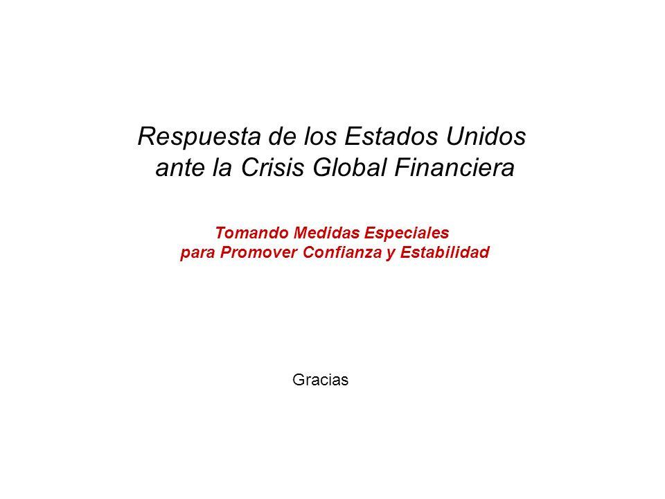 Gracias Respuesta de los Estados Unidos ante la Crisis Global Financiera Tomando Medidas Especiales para Promover Confianza y Estabilidad