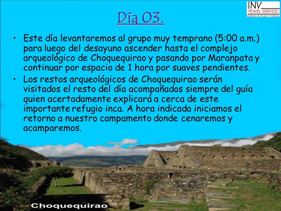 Día 03. Este día levantaremos al grupo muy temprano (5:00 a.m.) para luego del desayuno ascender hasta el complejo arqueológico de Choquequirao y pasa