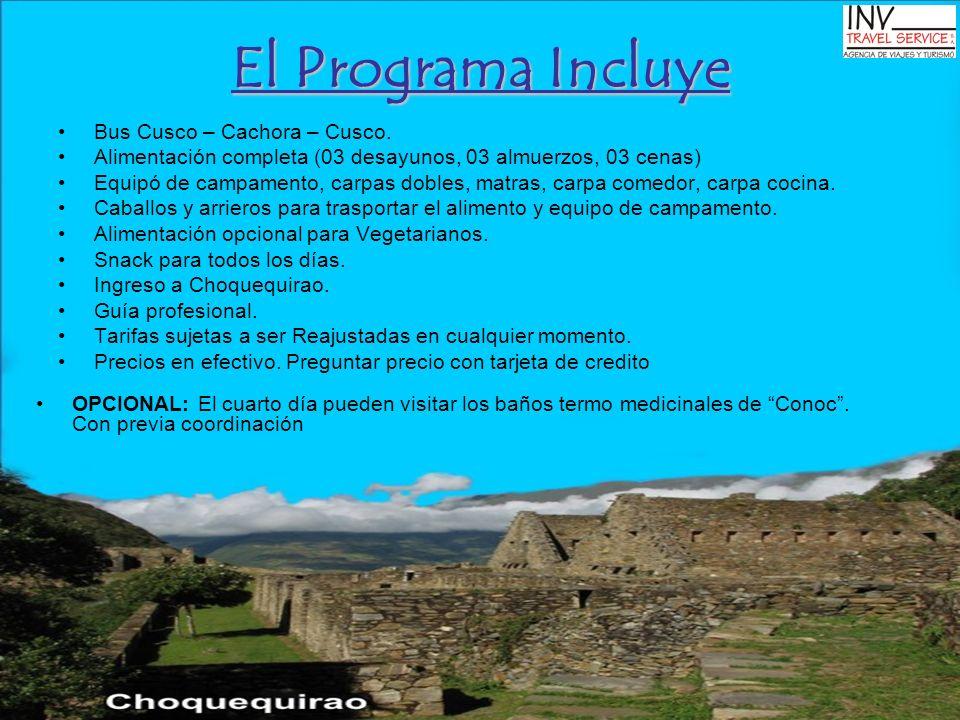 El Programa Incluye Bus Cusco – Cachora – Cusco. Alimentación completa (03 desayunos, 03 almuerzos, 03 cenas) Equipó de campamento, carpas dobles, mat