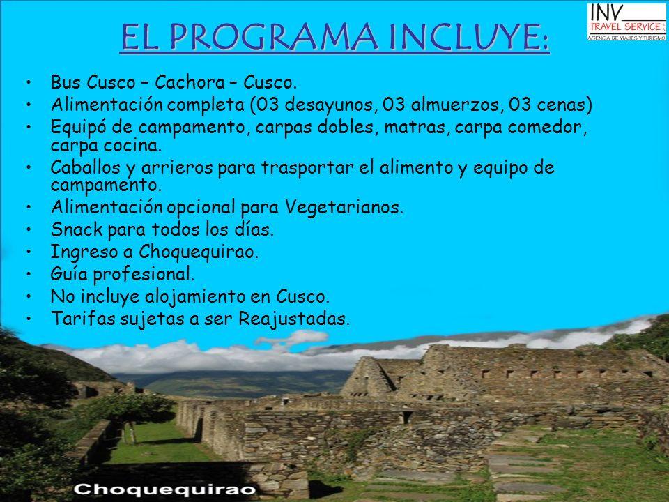 EL PROGRAMA INCLUYE: Bus Cusco – Cachora – Cusco. Alimentación completa (03 desayunos, 03 almuerzos, 03 cenas) Equipó de campamento, carpas dobles, ma