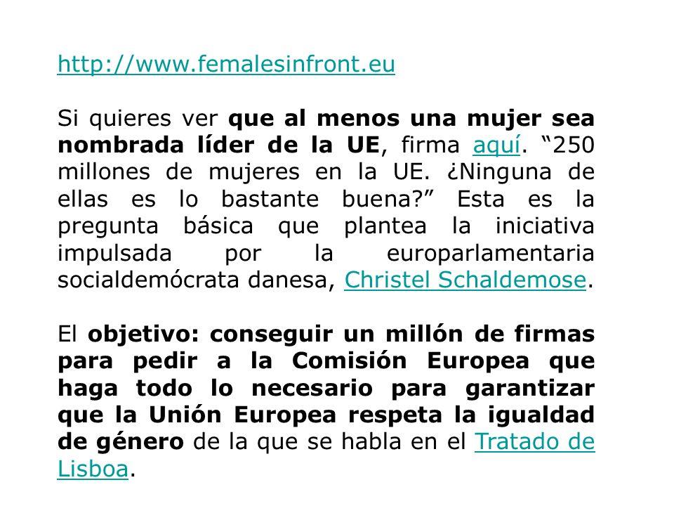 http://www.femalesinfront.eu Si quieres ver que al menos una mujer sea nombrada líder de la UE, firma aquí. 250 millones de mujeres en la UE. ¿Ninguna
