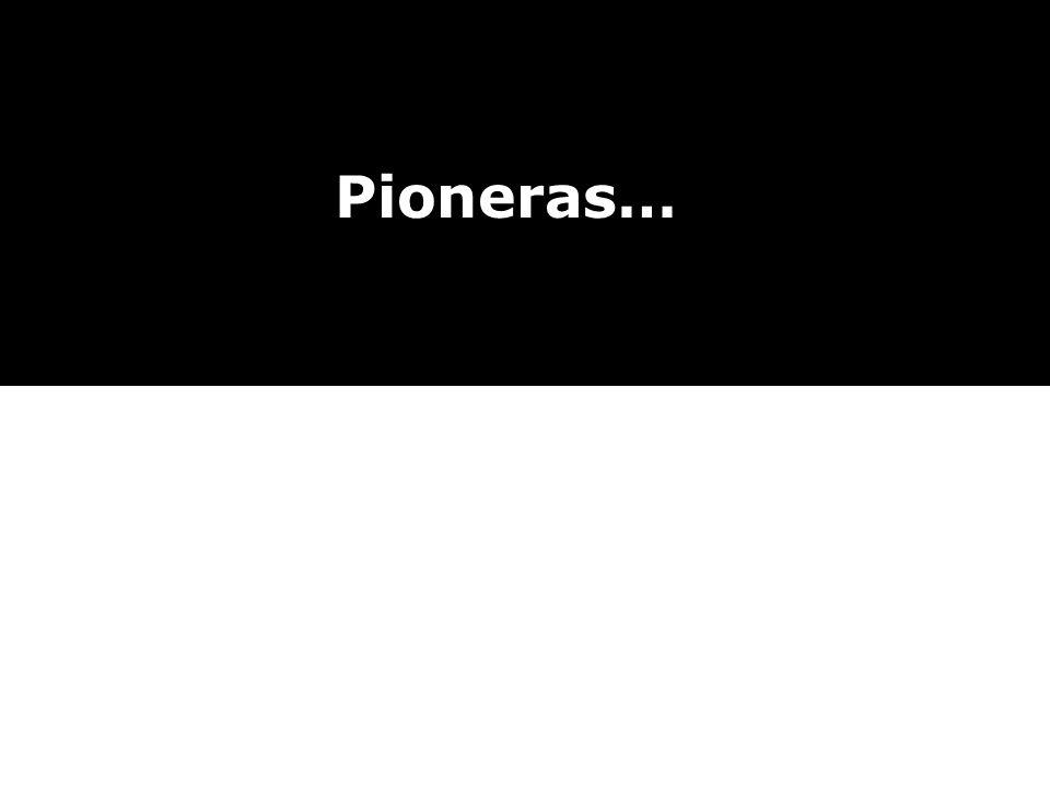 Pioneras…