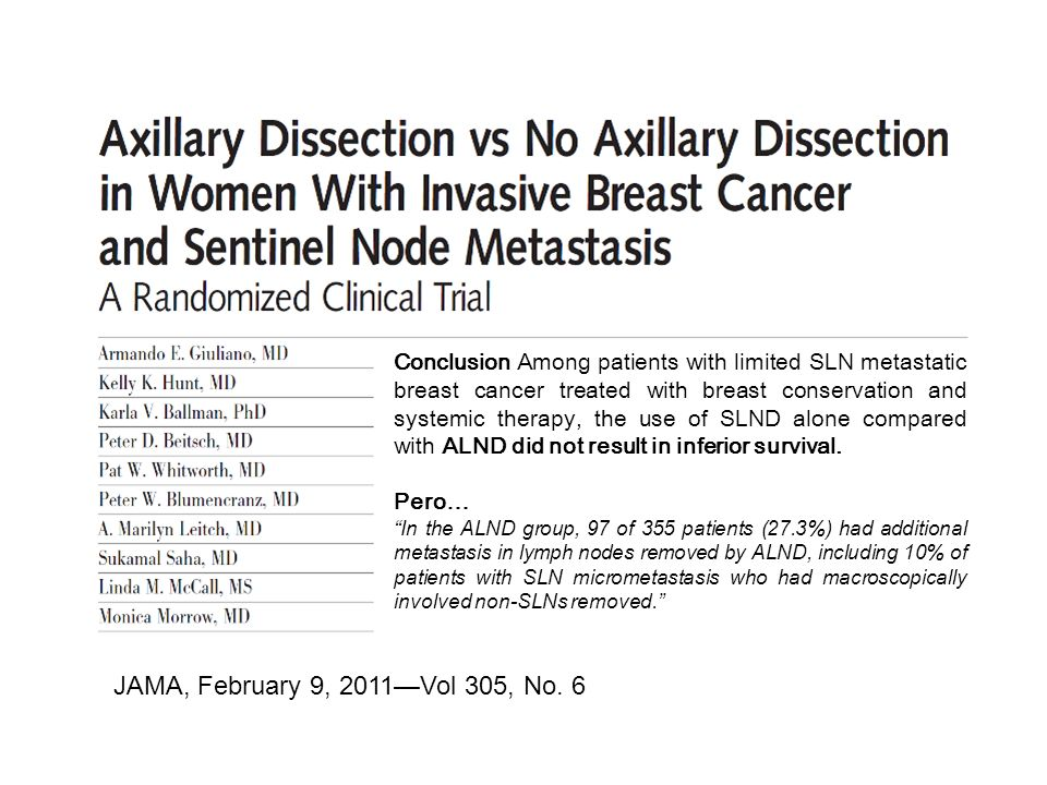 JAMA, February 9, 2011Vol 305, No. 6 Conclusion Among patients with limited SLN metastatic breast cancer treated with breast conservation and systemic