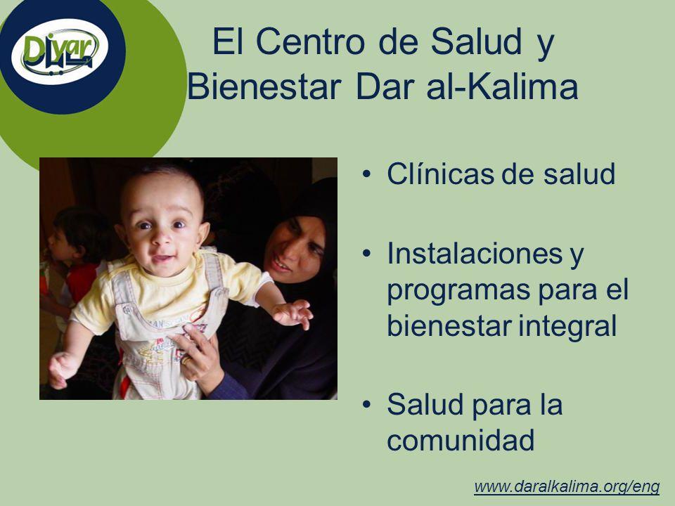 El Centro de Salud y Bienestar Dar al-Kalima Clínicas de salud Instalaciones y programas para el bienestar integral Salud para la comunidad www.daralk