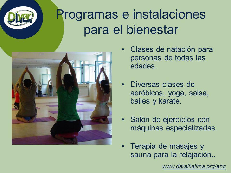 Programas e instalaciones para el bienestar Clases de natación para personas de todas las edades. Diversas clases de aeróbicos, yoga, salsa, bailes y