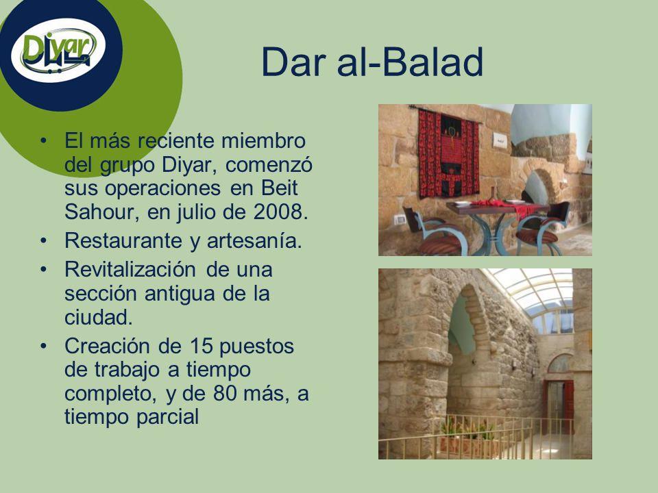 El más reciente miembro del grupo Diyar, comenzó sus operaciones en Beit Sahour, en julio de 2008. Restaurante y artesanía. Revitalización de una secc