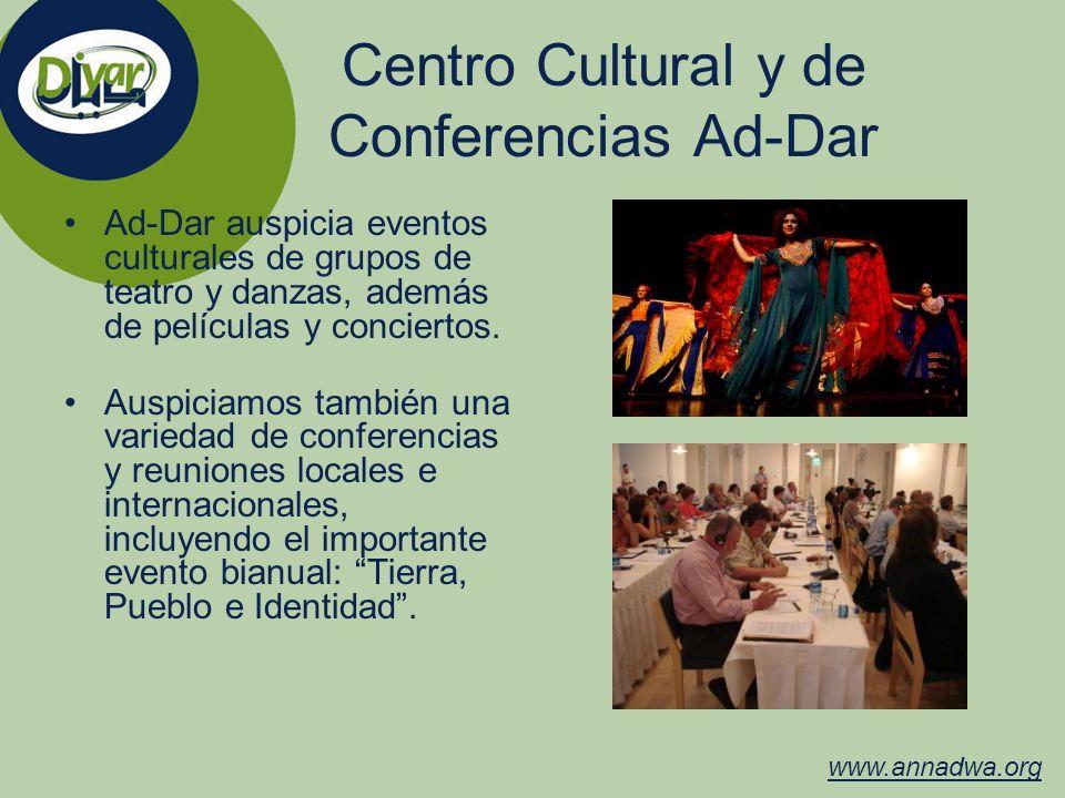 Centro Cultural y de Conferencias Ad-Dar Ad-Dar auspicia eventos culturales de grupos de teatro y danzas, además de películas y conciertos. Auspiciamo
