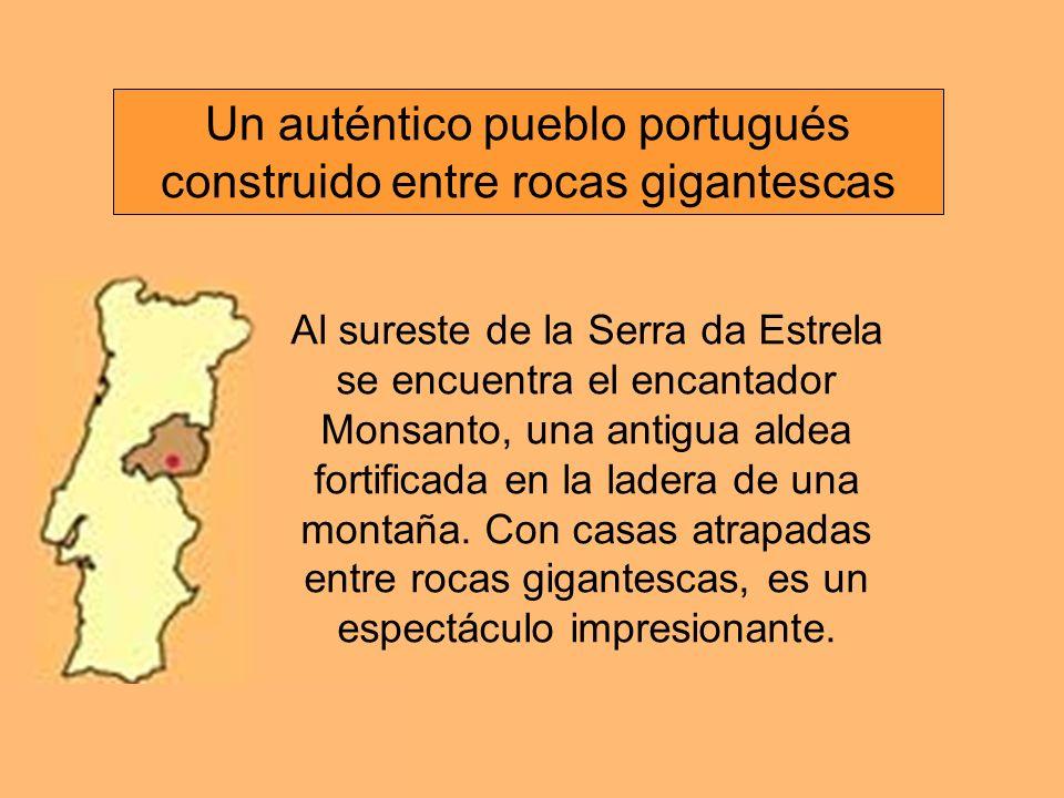 Al sureste de la Serra da Estrela se encuentra el encantador Monsanto, una antigua aldea fortificada en la ladera de una montaña.