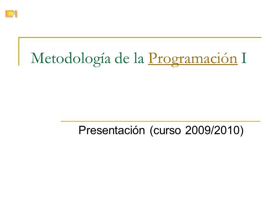 © Zenón J. Hernández Figueroa Metodología de la Programación IProgramación Presentación (curso 2009/2010)