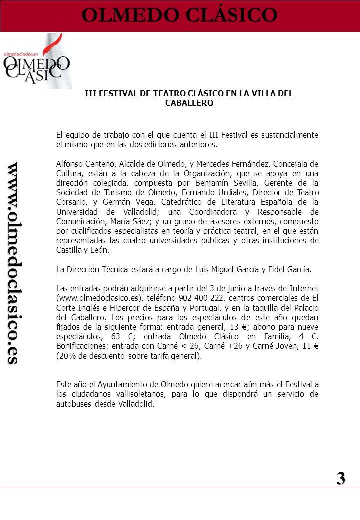 OLMEDO CLÁSICO El equipo de trabajo con el que cuenta el III Festival es sustancialmente el mismo que en las dos ediciones anteriores. Alfonso Centeno
