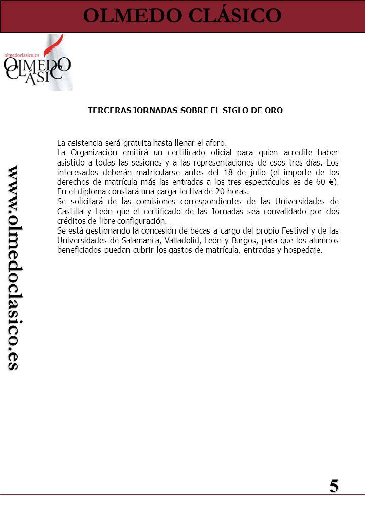 5 www.olmedoclasico.es La asistencia será gratuita hasta llenar el aforo. La Organización emitirá un certificado oficial para quien acredite haber asi