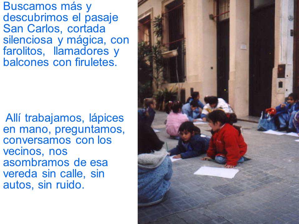 Caminando sus calles descubrimos su historia, conocimos secretos de sus casas antiguas. Av. La Plata hace muchos años era un lugar donde hacían noche