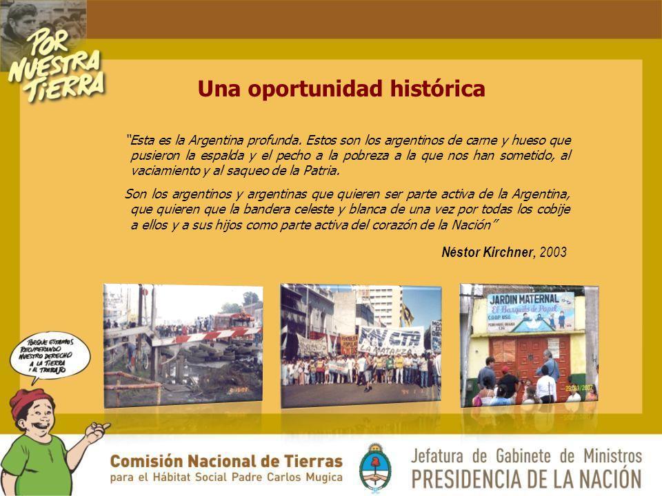 Néstor Kirchner, 2003 Una oportunidad histórica Esta es la Argentina profunda.