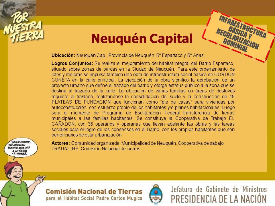 Neuquén Capital INFRAESTRUCTURA BÁSICA Y REGULARIZACIÓN DOMINIAL Ubicación: Neuquén Cap., Provincia de Neuquén.