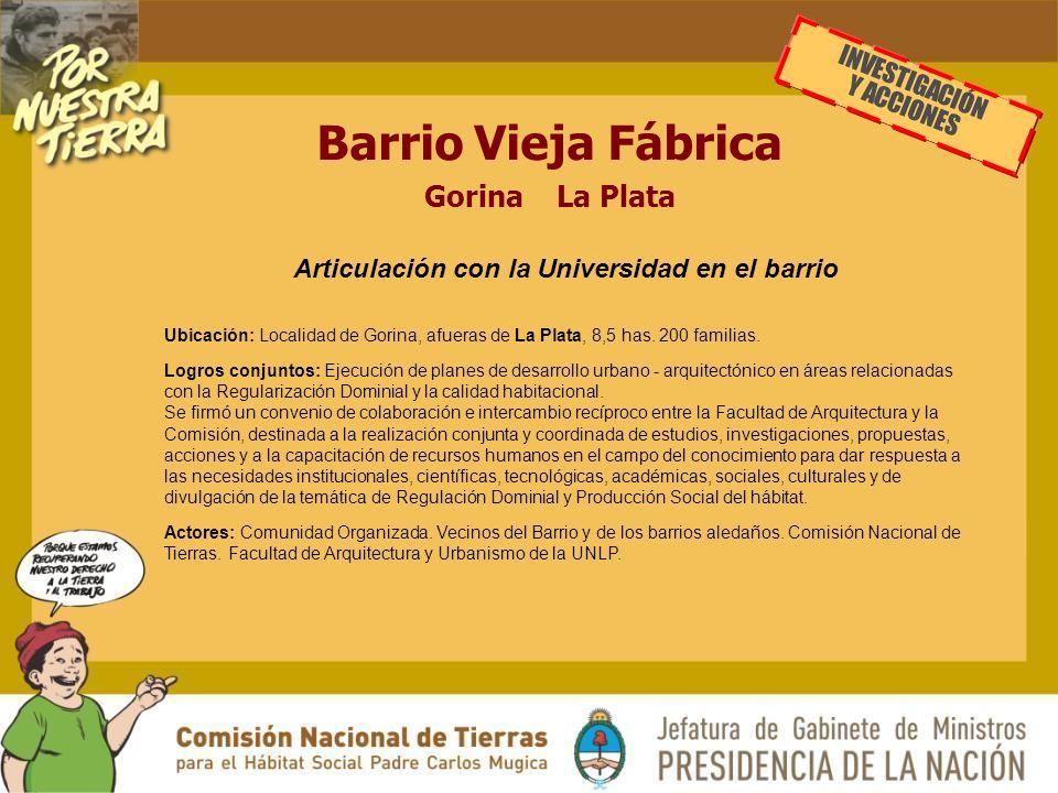 Barrio Vieja Fábrica Gorina La Plata Articulación con la Universidad en el barrio Ubicación: Localidad de Gorina, afueras de La Plata, 8,5 has.