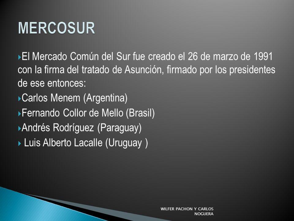 El Mercado Común del Sur fue creado el 26 de marzo de 1991 con la firma del tratado de Asunción, firmado por los presidentes de ese entonces: Carlos M