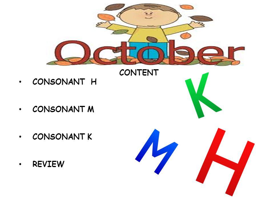 CONTENT CONSONANT H CONSONANT M CONSONANT K REVIEW