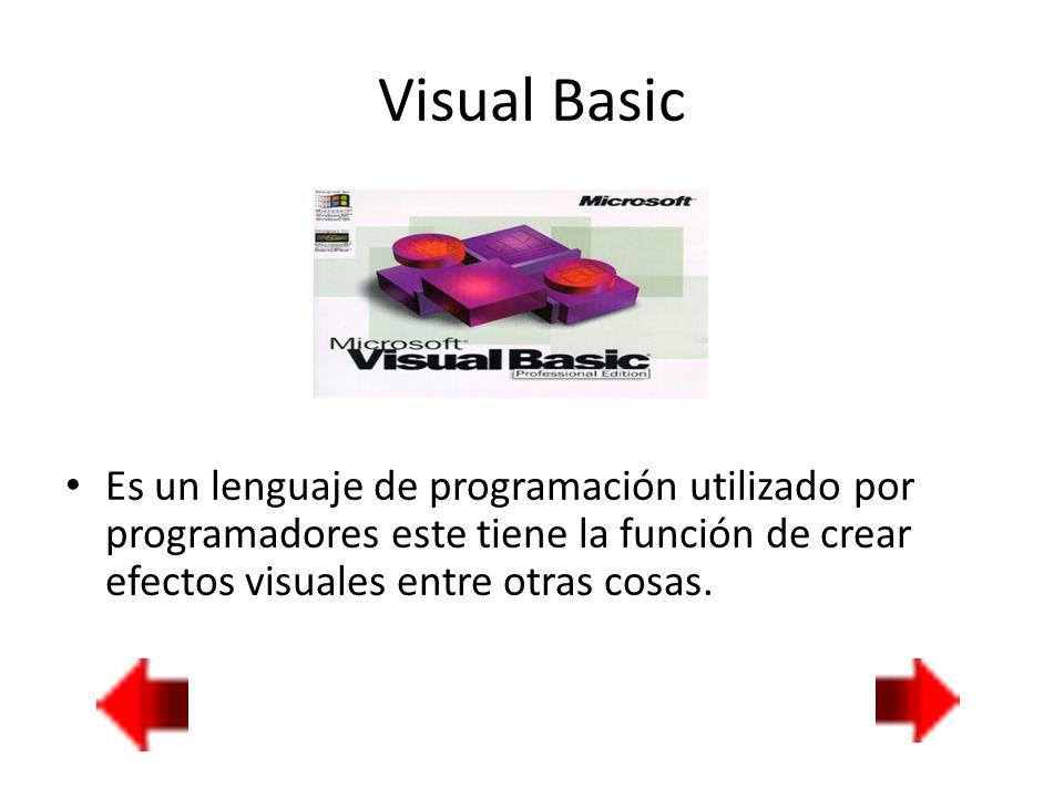 Visual Basic Es un lenguaje de programación utilizado por programadores este tiene la función de crear efectos visuales entre otras cosas.
