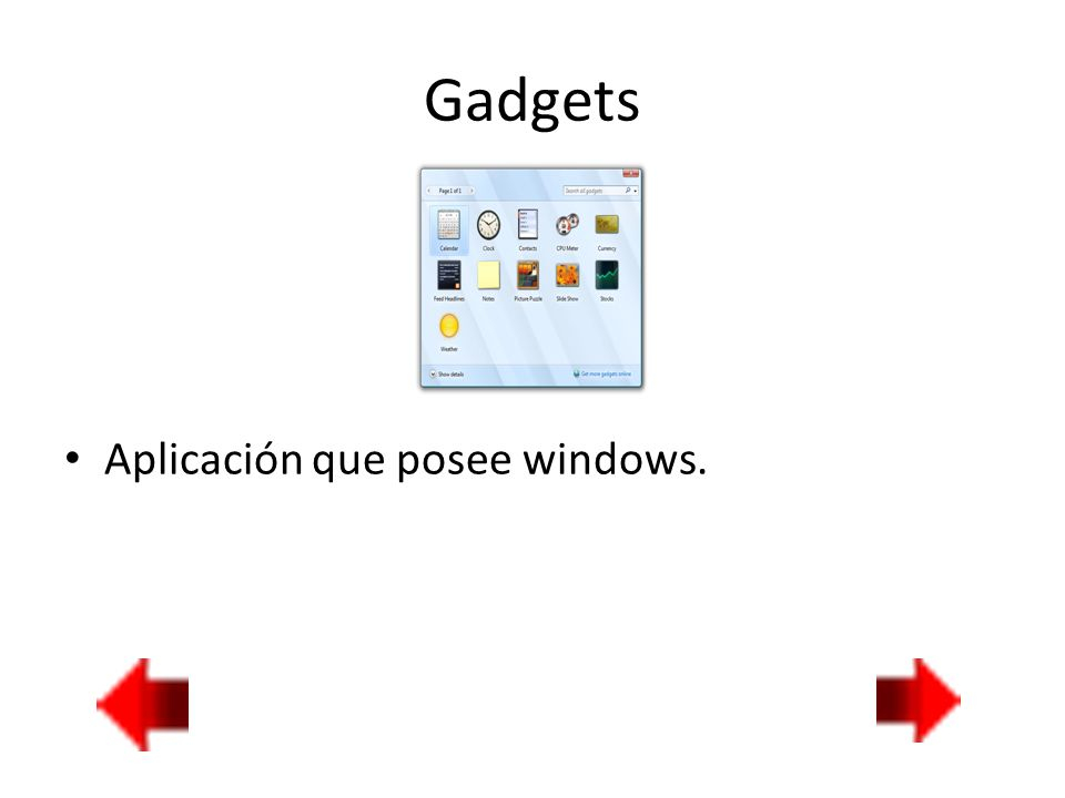Gadgets Aplicación que posee windows.