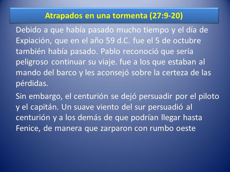 Atrapados en una tormenta (27:9-20)