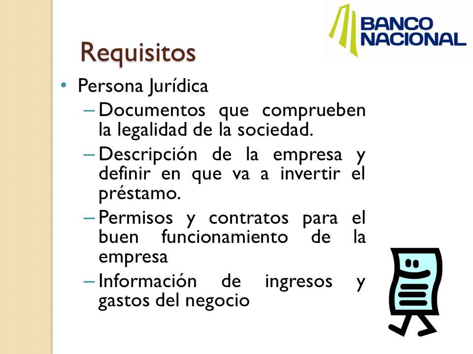 Requisitos Persona Jurídica – Documentos que comprueben la legalidad de la sociedad. – Descripción de la empresa y definir en que va a invertir el pré