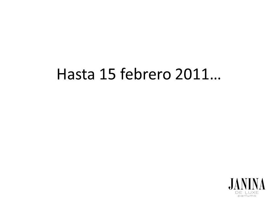 Hasta 15 febrero 2011…