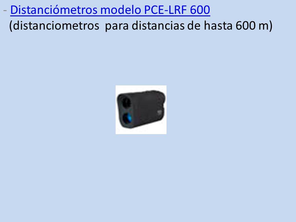 - Distanciómetros modelo PCE-LRF 600 (distanciometros para distancias de hasta 600 m)Distanciómetros modelo PCE-LRF 600