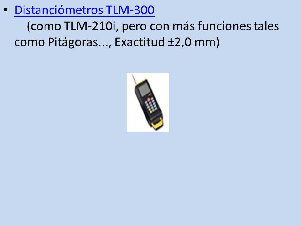 Distanciómetros TLM-300 (como TLM-210i, pero con más funciones tales como Pitágoras..., Exactitud ±2,0 mm) Distanciómetros TLM-300