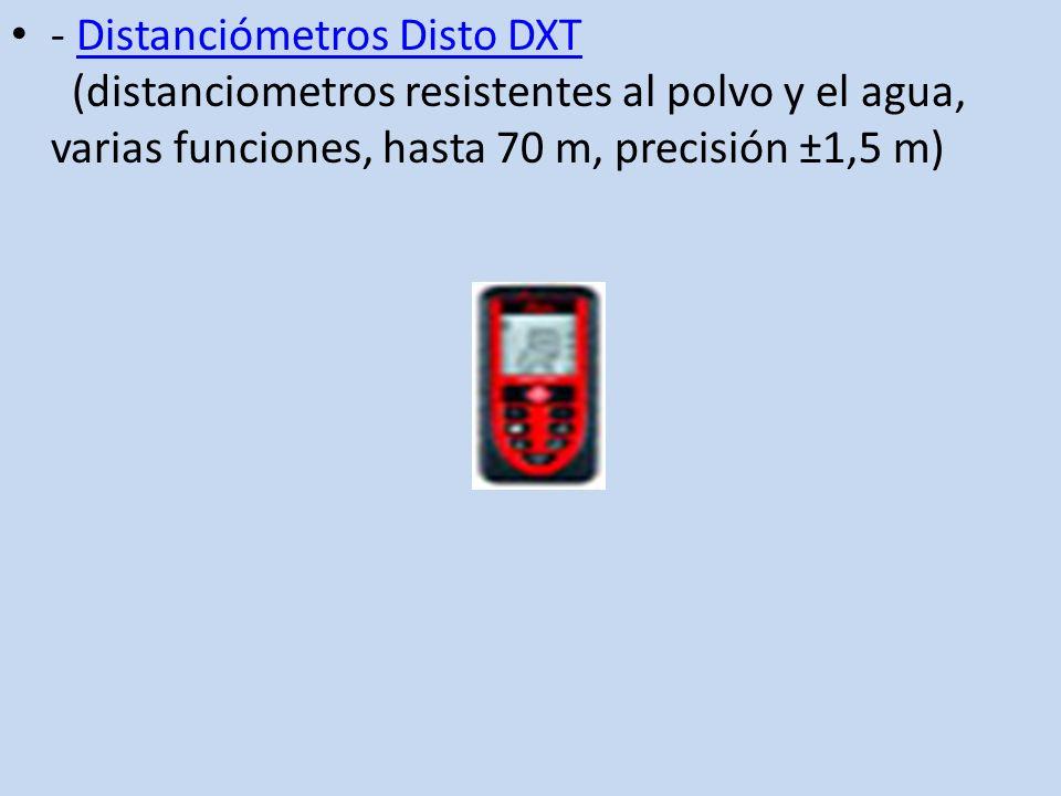 - Distanciómetros Disto DXT (distanciometros resistentes al polvo y el agua, varias funciones, hasta 70 m, precisión ±1,5 m)Distanciómetros Disto DXT