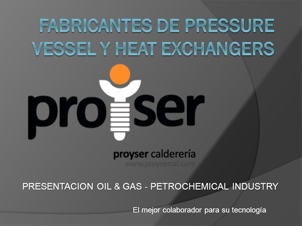 PRESENTACION OIL & GAS - PETROCHEMICAL INDUSTRY El mejor colaborador para su tecnología