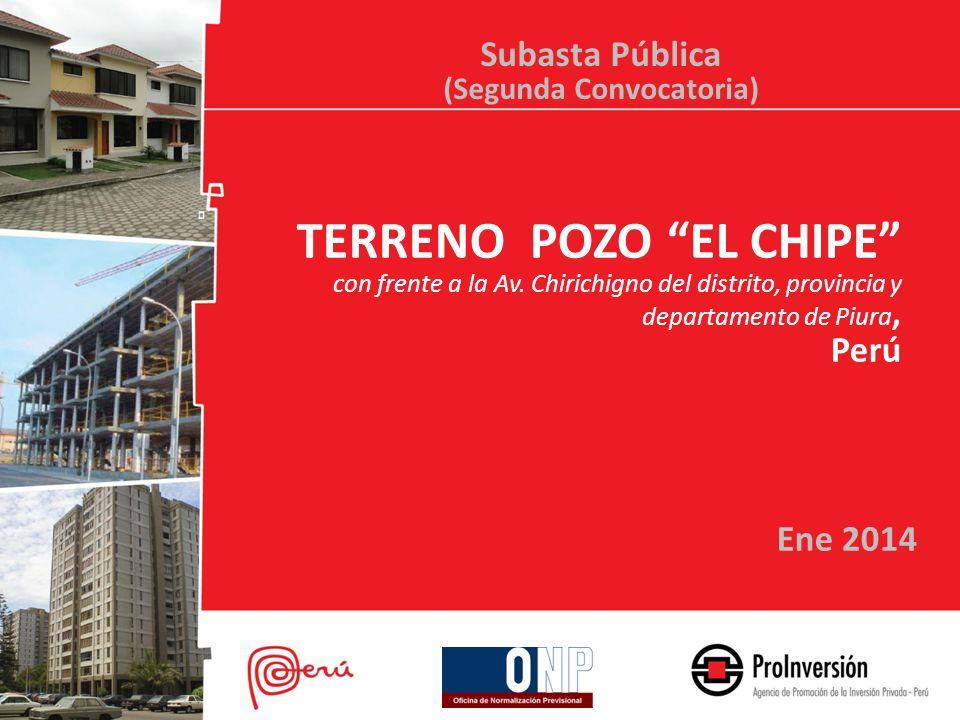 TERRENO POZO EL CHIPE con frente a la Av. Chirichigno del distrito, provincia y departamento de Piura, Perú Ene 2014 Subasta Pública (Segunda Convocat