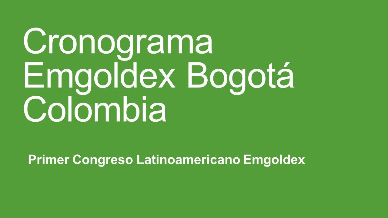 Cronograma Emgoldex Bogotá Colombia Primer Congreso Latinoamericano Emgoldex