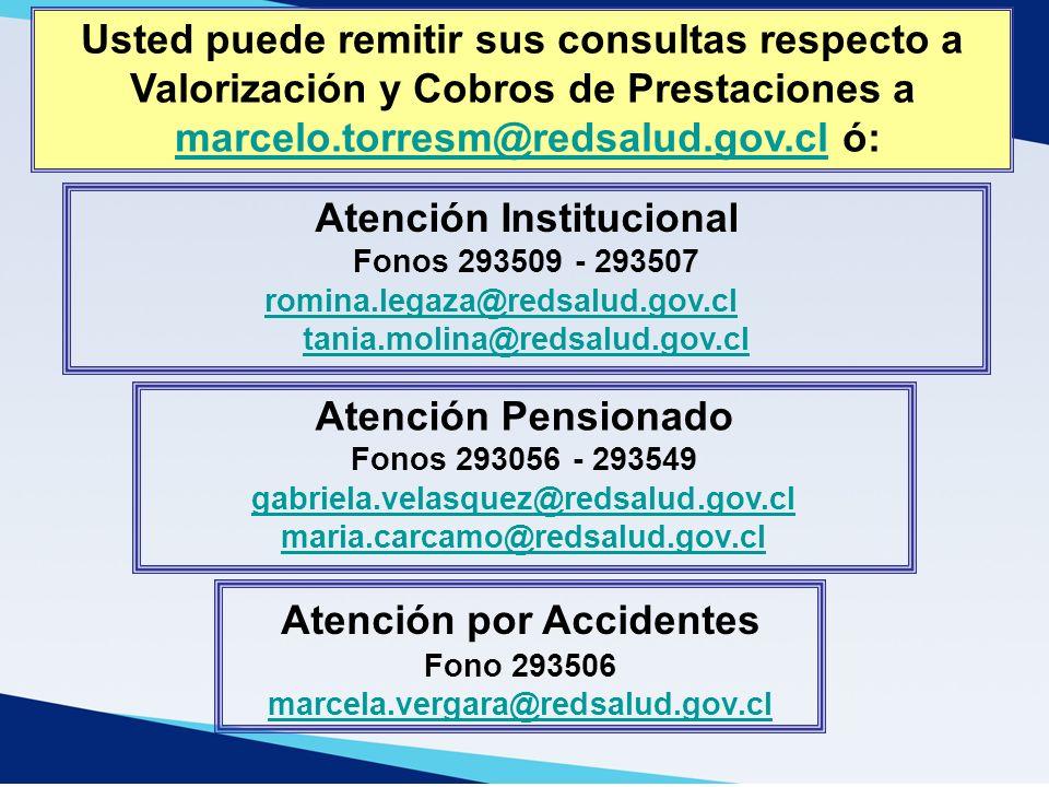 Usted puede remitir sus consultas respecto a Valorización y Cobros de Prestaciones a marcelo.torresm@redsalud.gov.cl ó:marcelo.torresm@redsalud.gov.cl