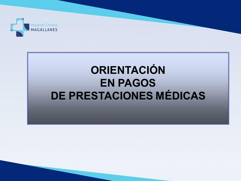 ORIENTACIÓN EN PAGOS DE PRESTACIONES MÉDICAS