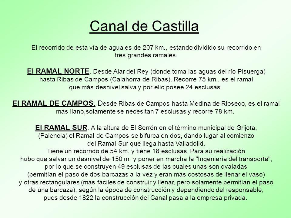 Las obras del Canal de Castilla se iniciaron en 1753 en Calahorra de Ribas. Después de continuos parones y numerosas vicisitudes, se terminaron en Med