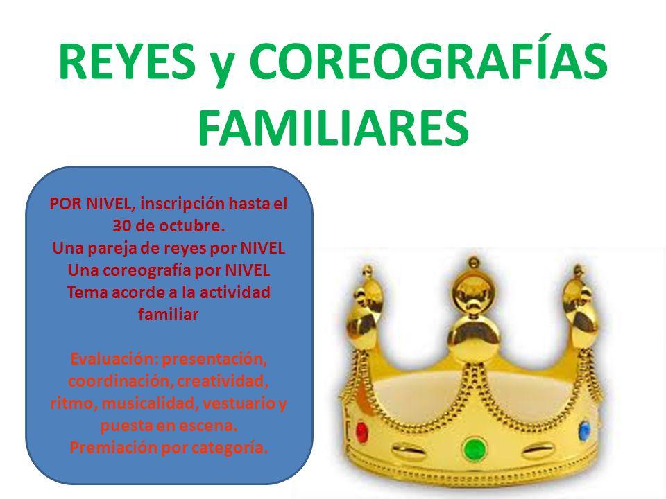 REYES y COREOGRAFÍAS FAMILIARES POR NIVEL, inscripción hasta el 30 de octubre. Una pareja de reyes por NIVEL Una coreografía por NIVEL Tema acorde a l