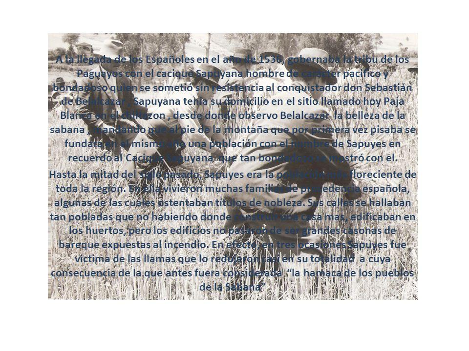 A la llegada de los Españoles en el año de 1536, gobernaba la tribu de los Paguayos con el cacique Sapuyana hombre de carácter pacifico y bondadoso qu