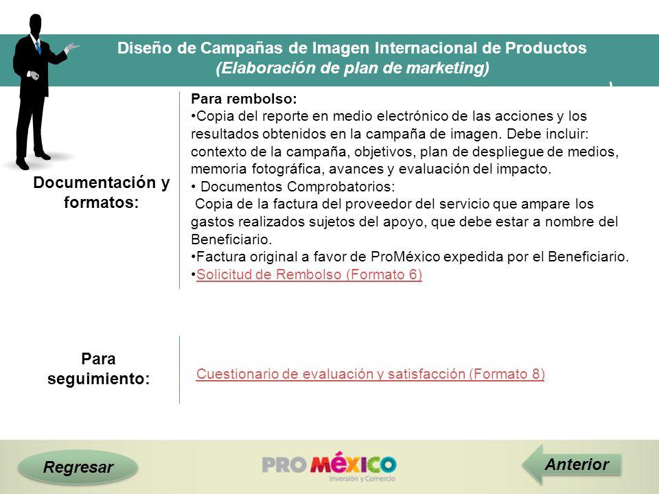 Regresar Diseño de Campañas de Imagen Internacional de Productos (Elaboración de plan de marketing) ) Documentación y formatos: Anterior Para rembolso