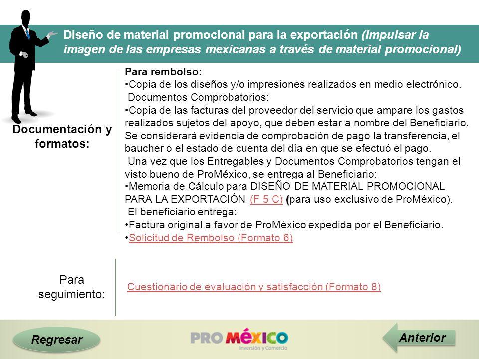Documentación y formatos: Regresar Anterior Diseño de material promocional para la exportación (Impulsar la imagen de las empresas mexicanas a través