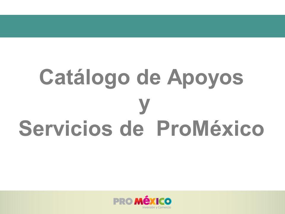 Catálogo de Apoyos y Servicios de ProMéxico