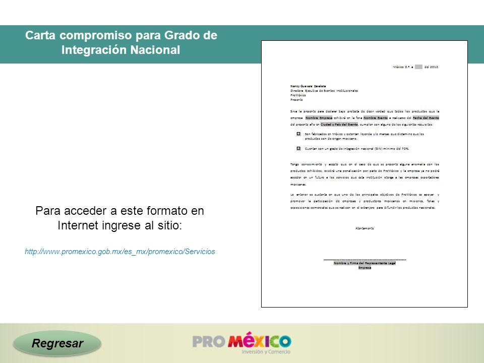 Carta compromiso para Grado de Integración Nacional Para acceder a este formato en Internet ingrese al sitio: http://www.promexico.gob.mx/es_mx/promex