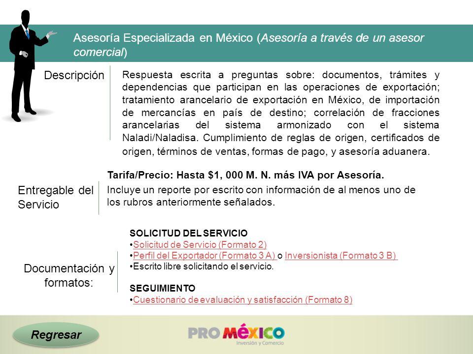 Descripción Tarifa/Precio: Hasta $1, 000 M. N. más IVA por Asesoría. Entregable del Servicio Asesoría Especializada en México (Asesoría a través de un