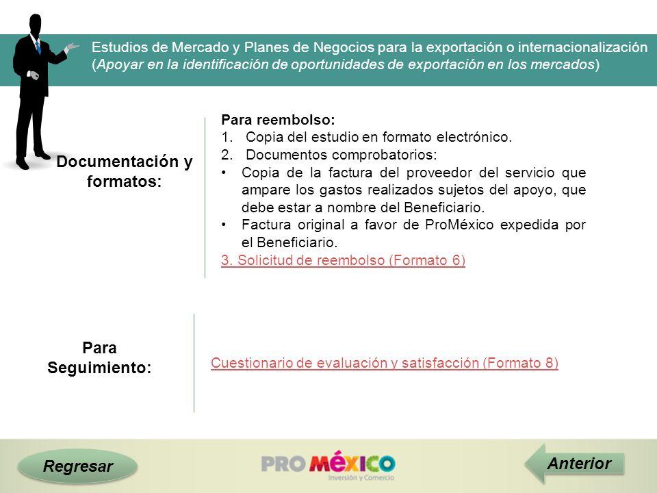 Documentación y formatos: Regresar Anterior Estudios de Mercado y Planes de Negocios para la exportación o internacionalización (Apoyar en la identifi