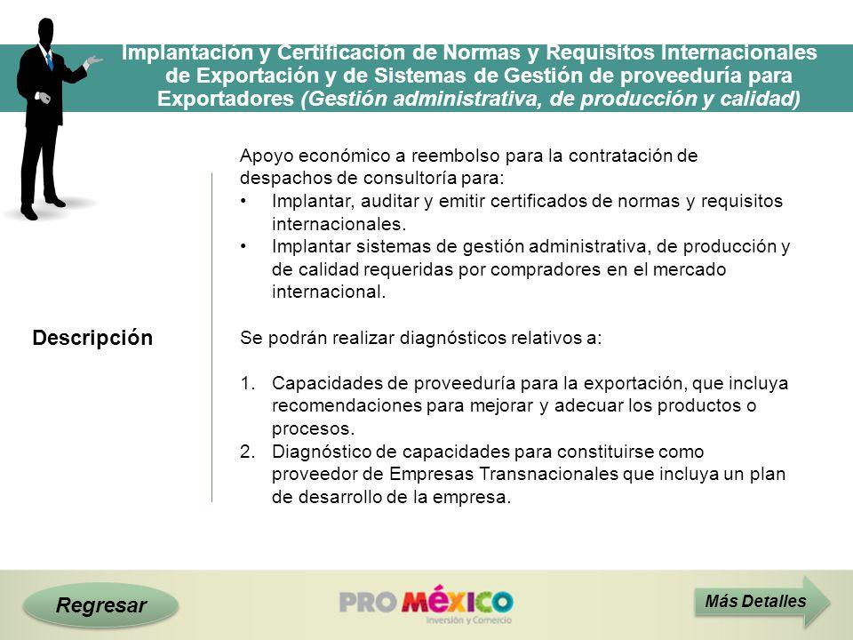 Regresar Descripción Apoyo económico a reembolso para la contratación de despachos de consultoría para: Implantar, auditar y emitir certificados de no