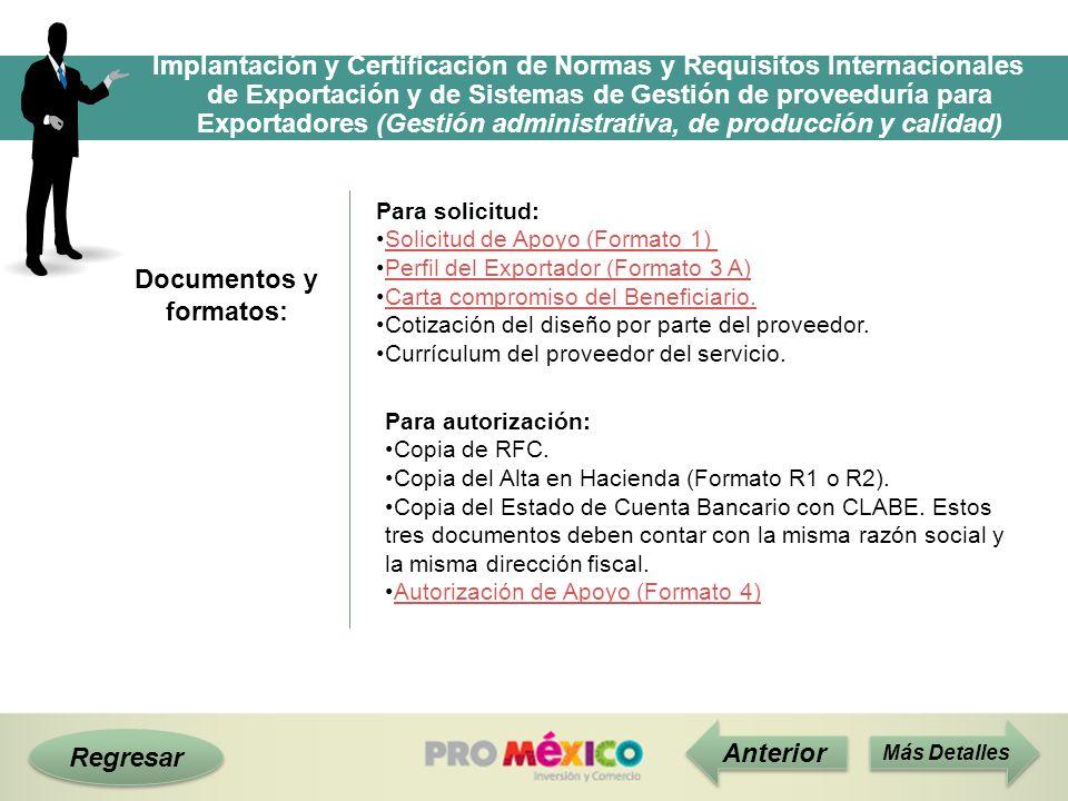 Regresar Documentos y formatos: Anterior Implantación y Certificación de Normas y Requisitos Internacionales de Exportación y de Sistemas de Gestión d