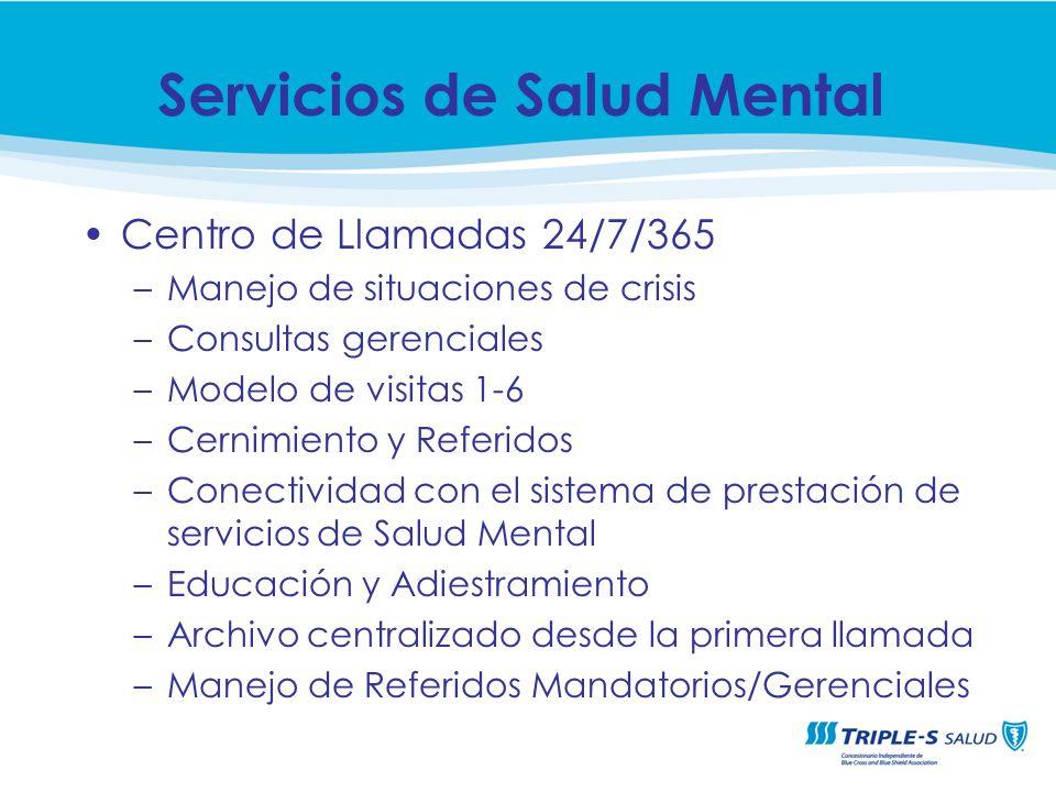 Centro de Llamadas 24/7/365 –Manejo de situaciones de crisis –Consultas gerenciales –Modelo de visitas 1-6 –Cernimiento y Referidos –Conectividad con