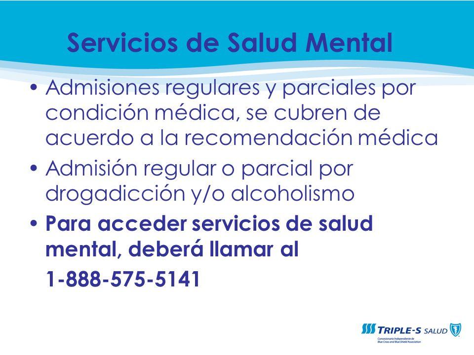 Admisiones regulares y parciales por condición médica, se cubren de acuerdo a la recomendación médica Admisión regular o parcial por drogadicción y/o