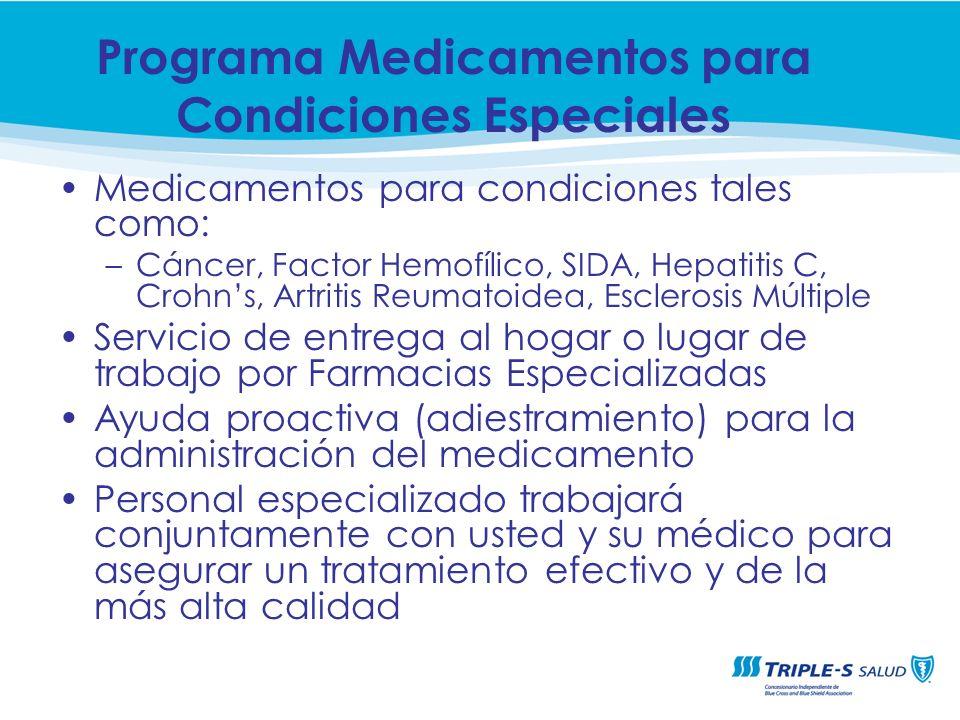 Medicamentos para condiciones tales como: –Cáncer, Factor Hemofílico, SIDA, Hepatitis C, Crohns, Artritis Reumatoidea, Esclerosis Múltiple Servicio de