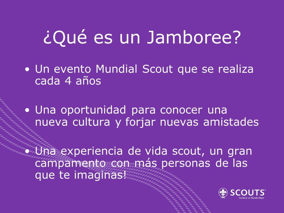 ¿Qué es un Jamboree? Un evento Mundial Scout que se realiza cada 4 años Una oportunidad para conocer una nueva cultura y forjar nuevas amistades Una e